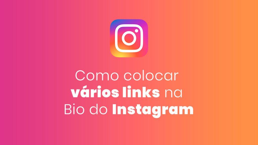 Agrupador de Links – Adicione vários links na Bio do seu Instagram